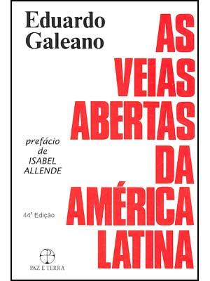 As veias abertas da América Latina, de Eduardo Galeano