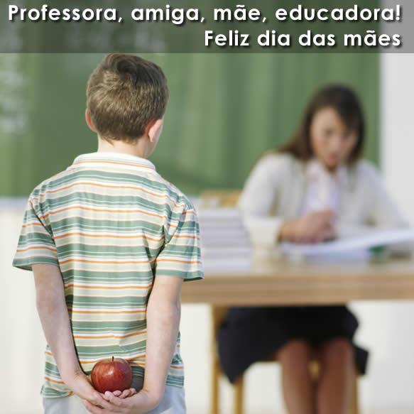 Fonte: http://www.esoterikha.com/presentes/img/mensagem-de-dia-das-maes-para-professora.jpg