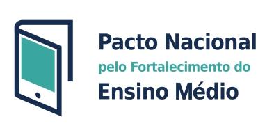 O Pacto Nacional pelo Fortalecimento do Ensino Médio